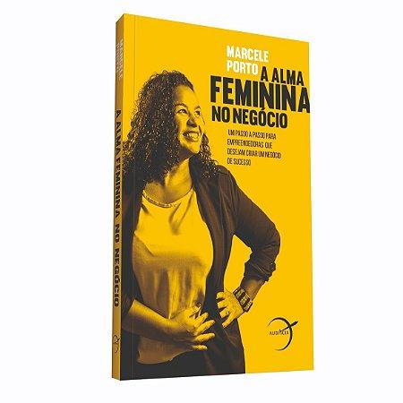 A Alma Feminina no Negócio