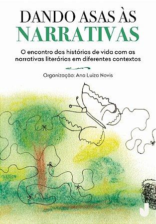 Dando asas às narrativas