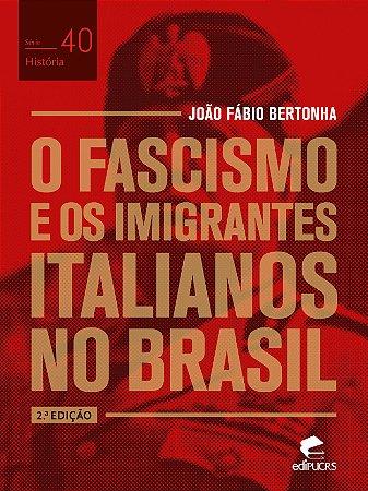 O fascismo e os imigrantes italianos no Brasil