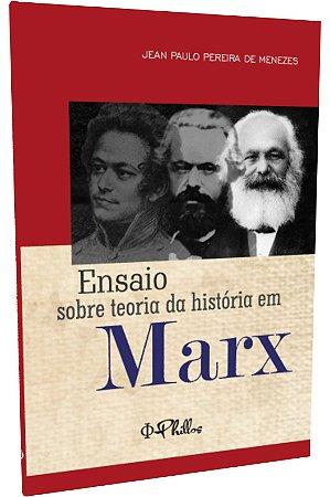 ENSAIO SOBRE TEORIA DA  HISTÓRIA EM MARX