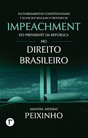 Os fundamentos constitucionais do processo de impeachment