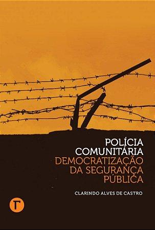 Polícia comunitária: democratização da segurança pública