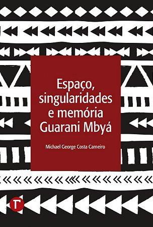 Espaço, singularidades e memória Guarani Mbyá