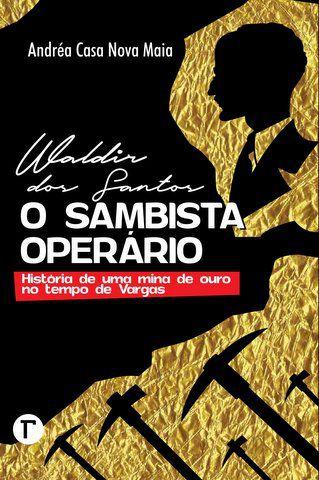 Waldir dos Santos, o sambista operário