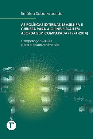 Políticas externas brasileira e chinesa para Guiné-Bissau