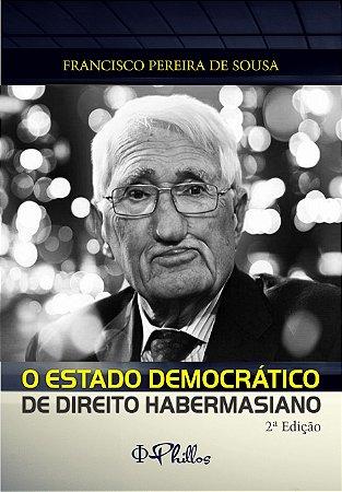 O ESTADO DEMOCRÁTICO  DE DIREITO  HABERMASIANO
