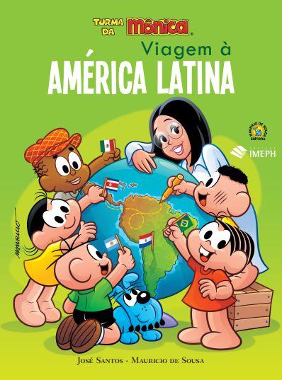 Turma da Mônica : viagem à América Latina
