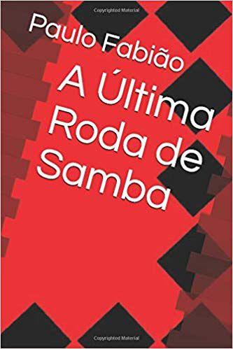 A última roda de samba