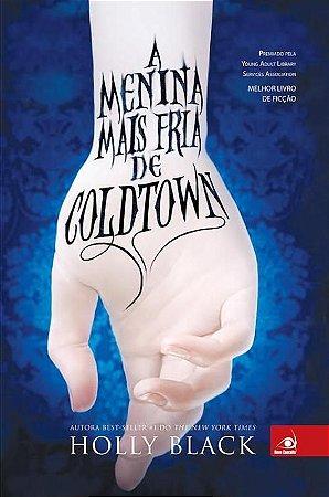 Menina Mais Fria De Coldtown, A
