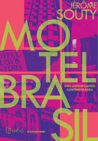 Motel Brasil: Uma Antropologia Contemporânea
