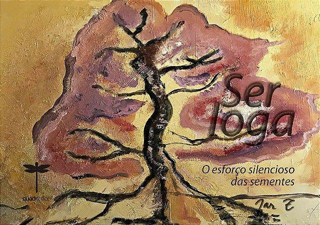 Ser Ioga o esforço silencioso das sementes