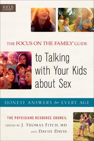 Focus on the Family® Guide to Talking with Your Kids about S
