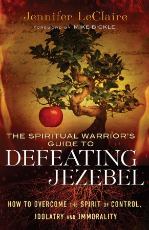 Spiritual Warrior's Guide to Defeating Jezebel