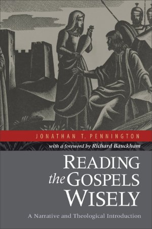 Reading the Gospels Wisely