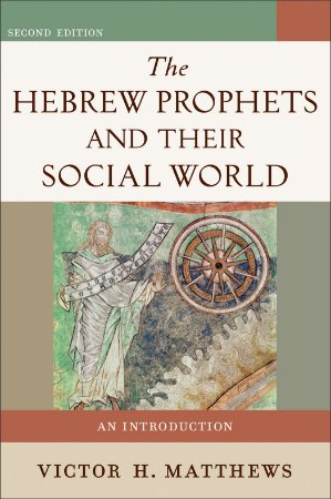 Hebrew Prophets and Their Social World