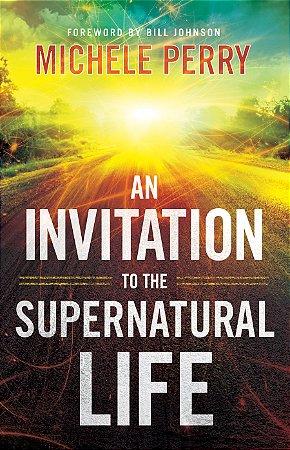 Invitation to the Supernatural Life