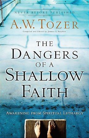Dangers of a Shallow Faith