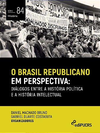 O Brasil republicano em perspectiva