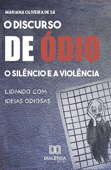 O discurso de ódio, o silêncio e a violência