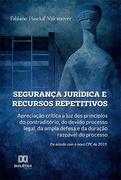 Segurança jurídica e recursos repetitivos