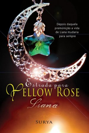 Estrada para Yellow Rose - Liana