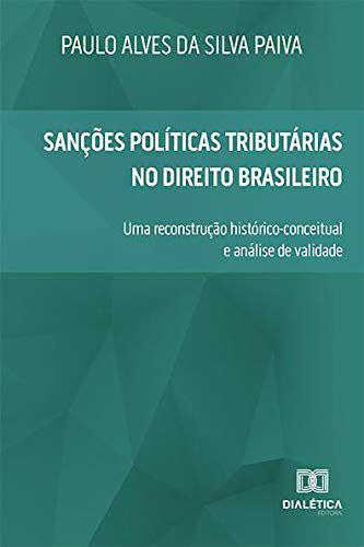 Sanções Políticas Tributárias no Direito Brasileiro