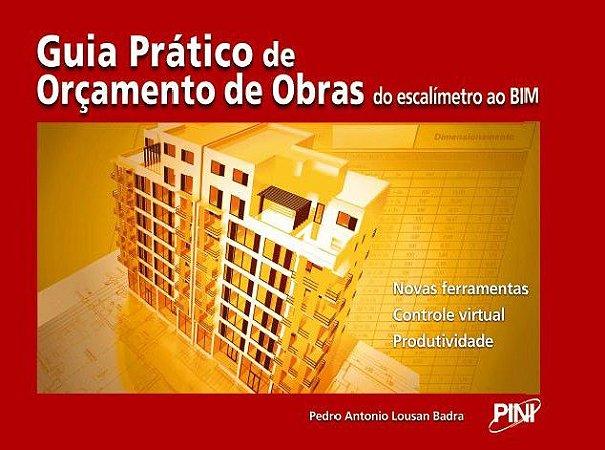 Guia Prático de Orçamento de Obras - Do Escalímetro ao BIM