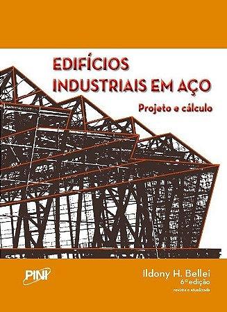 Edifícios Industriais em Aço - Projeto e Cálculo - 6ª ed.