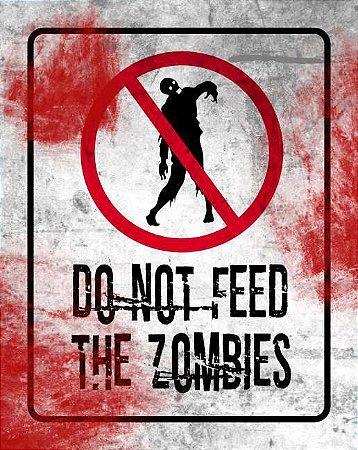 Quadro de Metal 26x19 Do Not Feed The Zombies