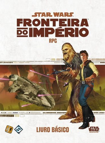 Star Wars RPG - Fronteira do Imperio: Livro Basico