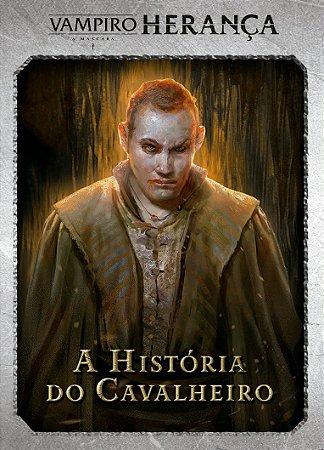 Vampiro: A Máscara - Herança: A História do Cavaleiro (Expansão 3)