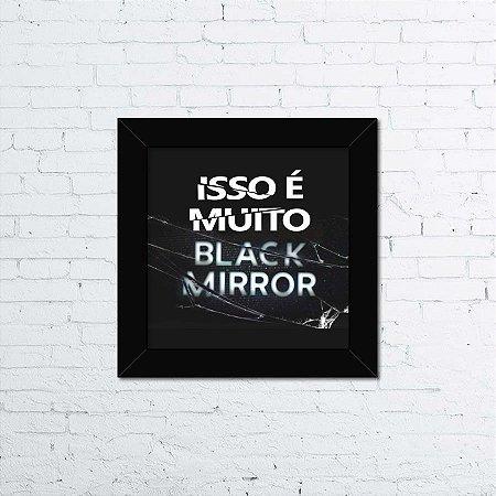 Quadro Isso é Muito Black Mirror