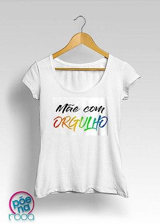 Camiseta Mãe com Orgulho - FEMININA