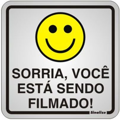 Sorria, você está sendo filmado!