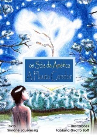 Os Sóis da América -  vol. 2 -  A Flauta Condor
