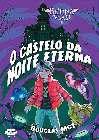 Betina Vlad e o Castelo da Noite Eterna -PRÉ-VENDA
