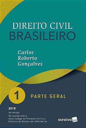 Direito Civil Brasileiro - Parte Geral - Vol. 1 - 16ª Ed. 2018 - CARLOS ROBERTO GONÇALVES