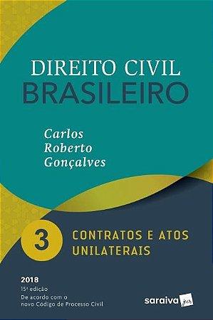 Direito Civil Brasileiro - Contratos Unilaterais - Vol. 3 - 15ª Ed. 2018 - CARLOS ROBERTO GONÇALVES