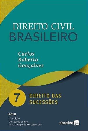 Direito Civil Brasileiro – Direito Das Sucessões - Vol. 7 - 12ª Ed. 2018 - CARLOS ROBERTO GONÇALVES