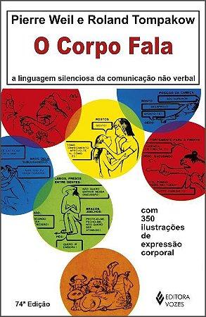 O Corpo Fala - A Linguagem Silenciosa da Comunicação Não-Verbal 2014 - Weil, Pierre / Tompakow,Roland
