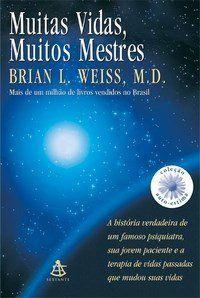 Muitas Vidas , Muitos Mestres - Weiss,Brian L.