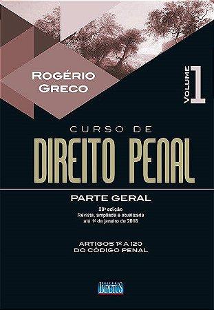 Curso De Direito Penal - Parte Geral - Vol. I - 20ª Edição - ROGERIO GRECO