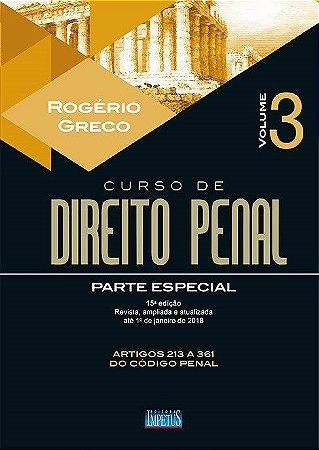 Curso De Direito Penal - Parte Especial - Vol. III - 15ª Edição - ROGERIO GRECO