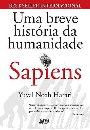 Uma Breve História da Humanidade - Sapiens - Harari,Yuval Noah