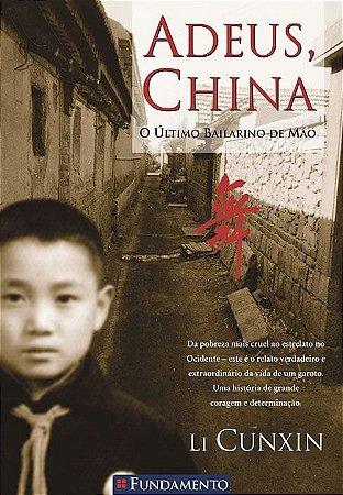 Adeus , China - O Último Bailarino de Mao  - Cunxin,Li