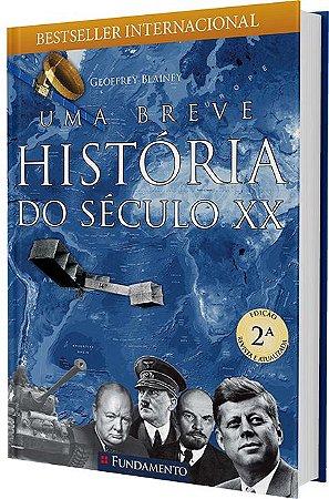 UMA BREVE HISTORIA DO SECULO XX - BLAINEY, GEOFFREY