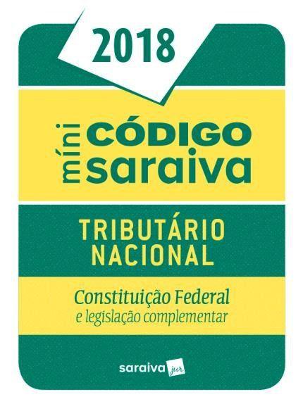 Minicódigo Tributário Nacional - 24ª Ed. 2018