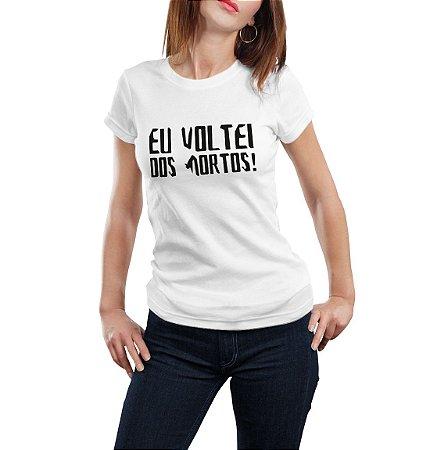 Camiseta Babylook Voltei dos Mortos