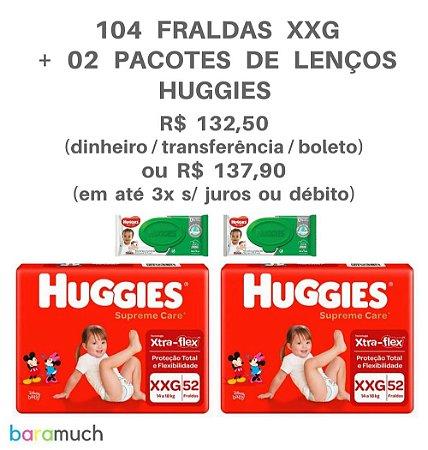 Kit 104 fraldas XXG Huggies Supreme Care + 2 Pacotes de Lenços Huggies.
