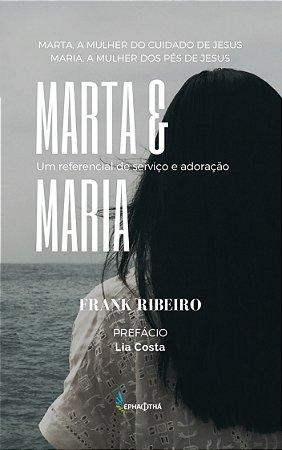 Marta e Maria: Um referencial de Serviço e Adoração